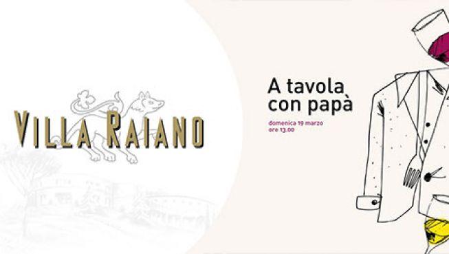 A Tavola con Papà e Villa Raiano